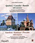 Qu�bec, Canada, Russie, 100 miroirs