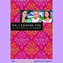 P.S. I Loathe You: The Clique #10 (       UNABRIDGED) by Lisi Harrison Narrated by Cassandra Morris