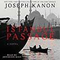 Istanbul Passage: A Novel (       UNABRIDGED) by Joseph Kanon Narrated by Jefferson Mays