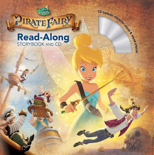 Tinker Bell And The Pirate Fairy (+ CD) (Read-Along Storybook and CD)