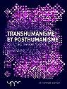 Transhumanisme et posthumanisme