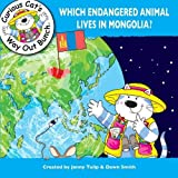 img - for Which Endangered Animal Lives in Mongolia? (Curious Cat's Way Out Bunch) book / textbook / text book