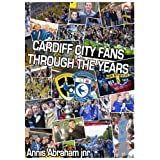 Cardiff City Fans Through The Yearsby Annis Abraham Jnr