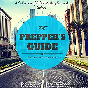 The Prepper's Guide to the End of the World Audiobook