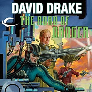 The Road of Danger: RCN Series, Book 9 | [David Drake]