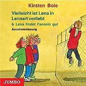 Vielleicht ist Lena in Lennart verliebt / Lena findet Fansein gut   Kirsten Boie