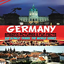 Germany Fun Facts: Kid Kongo Travel the World Series, Book 8 Audiobook by  Kid Kongo Narrated by Adrienne Ellis