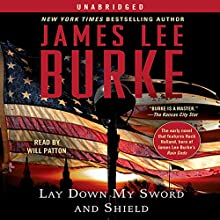 Lay Down My Sword and Shield Audiobook by James Lee Burke Narrated by Will Patton