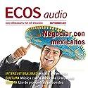 ECOS audio - México y Alemania. 9/2011: Spanisch lernen Audio - Handelspartner Mexiko Hörbuch von  div. Gesprochen von:  div.