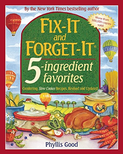 Fix-It and Forget-It 5-Ingredient Favorites: Comforting Slow-Cooker Recipes, Revised and Updated (Good Soup Recipes compare prices)