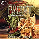 The Puppet King: Dragonlance: The Chaos War, Book 3 Audiobook by Douglas Niles Narrated by Clinton Wade