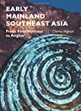 img - for Early Mainland Southeast Asia: From First Humans to Angkor book / textbook / text book