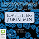 Love Letters of Great Men Audiobook by Various Authors Narrated by Allan Corduner