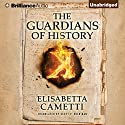 The Guardians of History: K Series, Book 1 Audiobook by Elisabetta Cametti, Scott P. Sheridan - translator Narrated by Anna Parker-Naples