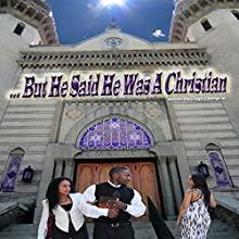 ...But He Said He Was a Christian (       UNABRIDGED) by Chayil Champion Narrated by William Butler