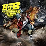 B.O.B Presents: The Adventures of Bobby Ray (Clean)