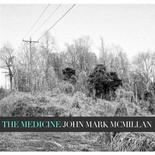 John Mark McMillan - The Medicine ( 2010 )