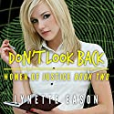 Don't Look Back: Women of Justice Series, Book 2 (       UNABRIDGED) by Lynette Eason Narrated by Kate Zane