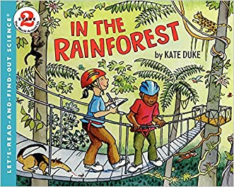 In the Rainforest (Let's-Read-and-Find-Out Science 2) written by Kate Duke