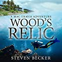 Wood's Relic: Early Mac Travis Adventures, Book 1 Audiobook by Steven Becker Narrated by Paul J McSorley