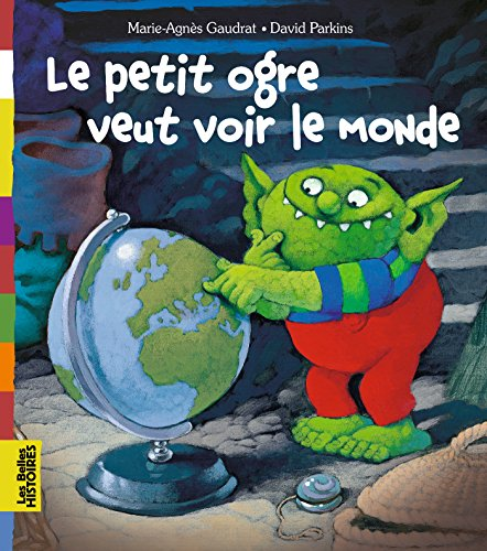 Le Petit ogre veut voir le monde
