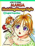 How To Draw Manga: Sketching Manga-Style Vol. 2: Logical Proportions (How to Draw Manga (Graphic-Sha Unnumbered)) (4766117379) by Hayashi, Hikaru