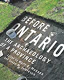 Before Ontario: The Archaeology of a Province