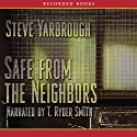 Safe from the Neighbors Audiobook by Steve Yarbrough Narrated by T. Ryder Smith
