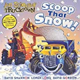 Scoop That Snow!   [SCOOP THAT SNOW] [Board Books]