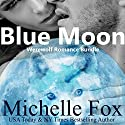 Blue Moon Werewolf Romance Bundle Audiobook by Michelle Fox Narrated by Audrey Lusk