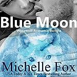 Blue Moon Werewolf Romance Bundle | Michelle Fox