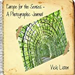 Europe for the Senses - A Photographic Journal | Vicki Liston