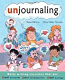 img - for Unjournaling: Daily Writing Exercises That Are Not Personal, Not Introspective, Not Boring! book / textbook / text book