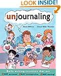 Unjournaling: Daily Writing Exercises...