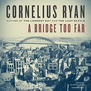 A Bridge Too Far | [Cornelius Ryan]