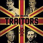 The Traitors: A True Story of Blood, Betrayal and Deceit Hörbuch von Josh Ireland Gesprochen von: Gareth Armstrong
