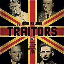 The Traitors: A True Story of Blood, Betrayal and Deceit | Livre audio Auteur(s) : Josh Ireland Narrateur(s) : Gareth Armstrong