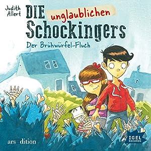 Der Brühwürfel-Fluch (Die unglaublichen Schockingers 2) Hörbuch