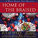 Home of the Braised (       UNABRIDGED) by Julie Hyzy Narrated by Eileen Stevens