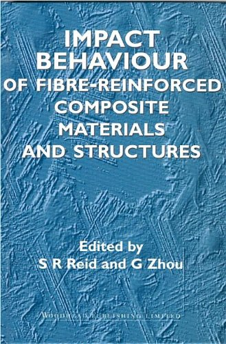 Impact Behaviour Of Fibre-Reinforced Composite Materials And Structures (Woodhead Publishing Series In Composites Science And Engineering)