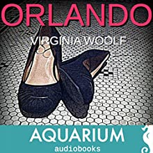 Orlando | Livre audio Auteur(s) : Virginia Woolf Narrateur(s) : Veronika Hyks