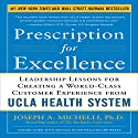 Prescription for Excellence: Leadership Lessons for Creating a World Class Customer Experience from UCLA Health System (       UNABRIDGED) by Joseph Michelli Narrated by Tony Craine