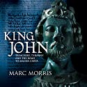 King John: Treachery, Tyranny and the Road to Magna Carta (       UNABRIDGED) by Marc Morris Narrated by Ric Jerrom