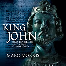 King John: Treachery, Tyranny and the Road to Magna Carta | Livre audio Auteur(s) : Marc Morris Narrateur(s) : Ric Jerrom