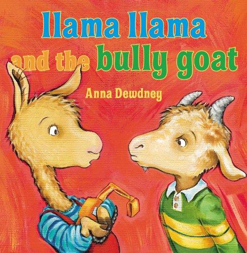 Anna Dewdney - Llama Llama and the Bully Goat