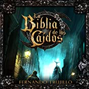 La Biblia de los Caídos [The Bible of the Fallen] | Fernando Trujillo