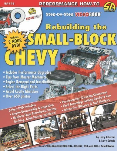 How to Rebuild the Small-Block Chevrolet: Step-by-Step Videobook (S-A Design Video Workbench) (S-A Design Workbench Series) by Atherton, Larry, Schreib, Larry (2005)