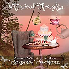 Whimsical Thoughts (       UNABRIDGED) by Regina Puckett Narrated by Hollie Jackson