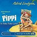 Pippi in Taka-Tuka-Land (       ungekürzt) von Astrid Lindgren Gesprochen von: Heike Makatsch