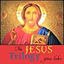 The Jesus Trilogy: Choice and Will / Love and Surrender / Beliefs, Emotions, and the Creation of Reality Audiobook by Gina Lake Narrated by Fred Kennedy